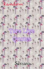 Tere Liye Quotes by slvna27