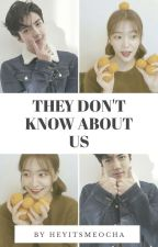 They Don't Know About Us | sehun.yeri ✔  by heyitsmeocha