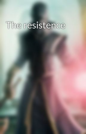 The resistence by Dfluffking