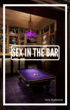 Sex In The Bar - L.S by AriaStylinson07