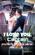 I Love You, Captain (EDITING PROCESS) by deaprillissa
