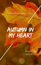~ Autumn In My Heart ~ by Aybaekxing