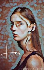 Her by KeaniCupido