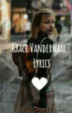 Grace vanderwaal lyrics by oliveponypeinguin