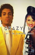 Crazy U by Be_Alright_1958
