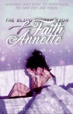 The Blind Conviction of Faith Annette #WATTYS2017 by MerelyMinh