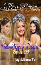 The Princess Untold Stories : Anastasia Spin Off by LilianaTan1708