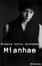 Annyeong Yunnie, Saranghae. Mianhae by preciousYunJae