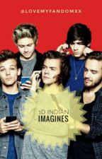 One Direction- Indian Imagines  by lovemyfandomxx