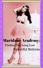 Maridane Academy: Finding The Long Lost Powerful Heiress by FallenKimCupid