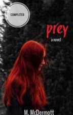 Prey | Completed by MadisonMcDerm