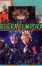 La invasion: Tercera Temporada de Sendokai  by Endergirl793127