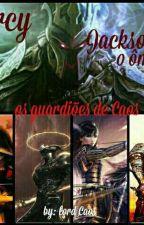 PERCY JACKSON O ÔMEGA os guardiões de Caos (livro dois) by lordCaos