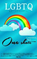 Competition One Shote  by _LGBTBXB_