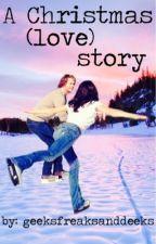 A Christmas (love) story by geeksfreaksanddeeks