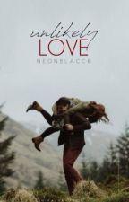 UNLIKELY LOVE [tratie]  by brokenxneonlight