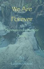 We Are Forever Bunnymund x reader by Lelewolflover