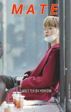M A T E [iKON Fanfiction] by minyow