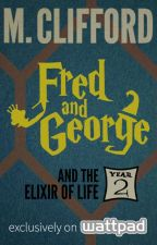 Fred and George and the Elixir of Life (Year 2) (ON HOLD) by MCliffordAuthor