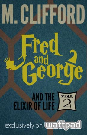 Fred and George and the Elixir of Life (Year 2) by MCliffordAuthor
