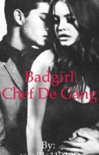 Bad girl chef de gang by camille110105