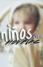 Niños para tus novelas °-18° by MrsOrejasCuadradas