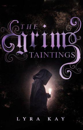 The Grim Taintings by palpitating_rain