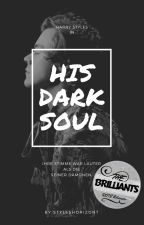 His Dark Soul (h.s.) #Brilliants2018 by styleshorizont