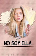 No Soy Ella. by BellClark