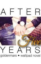After Five Years by goldenmars