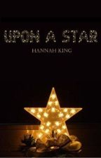 Upon A Star by HannahMKing