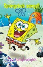 spongebob songs ;3 by Arri_the_skele-cat