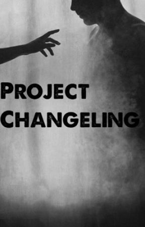 Project Changeling by Dare2Dream9813