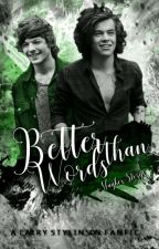 Better Than Words || Larry Stylinson FF by MaybexStorys