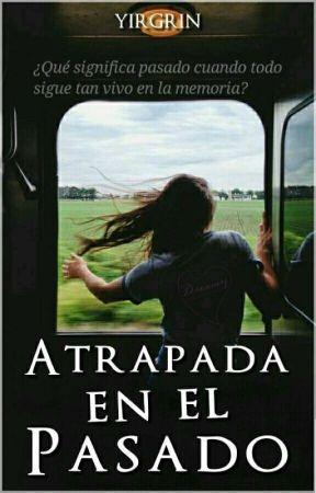 Atrapada en el Pasado ©  by YIRGRIN