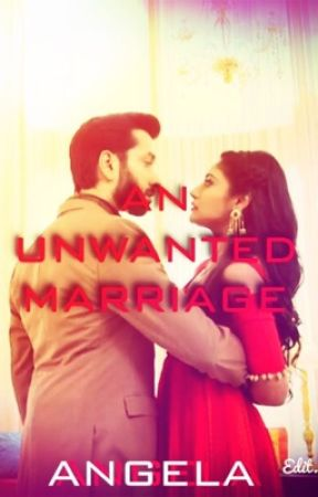 AN UNWANTED MARRIAGE (ON HOLD) by lovesshivika