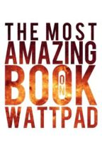 The Most Amazing Book On Wattpad by Adriata