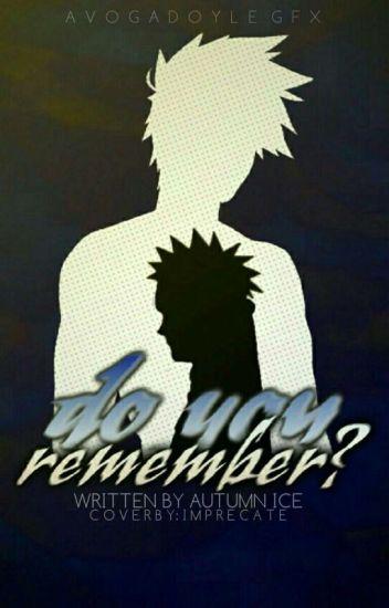 Do you remember? (kakanaru)