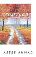 crossroads / poetry   ✔ by Areeb_Ahmad