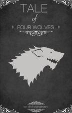 TALE OF FOUR WOLVES  by vikatargaryen