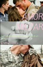 Um Amor Militar  by kieralunatica