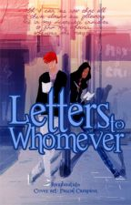 Letters To Whomever by JhingBautista