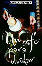 Un café para Olvidar © by Daniela_Miranda1