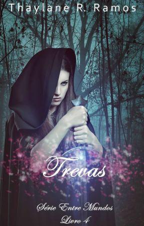 TREVAS - ENTRE MUNDOS (LIVRO 4) by ThaylaneRRamos