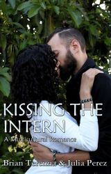 Kissing the Intern: A Multicultural Romance by Slowgin222