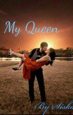 my queen by siskalu