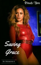 Saving Grace (Dinah/You) by DessieSun