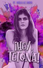 ¡Hey, Tetona!| HT#1 [#RaekenAdwards17] by natalia14alejandra