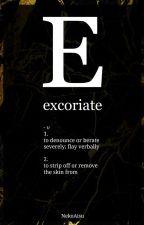 Excoriate || Boku no Hero Academia X Male!OC by NekoAisu