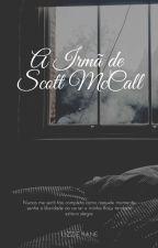 A Irmã de Scott McCall  by FernandaFritsch5